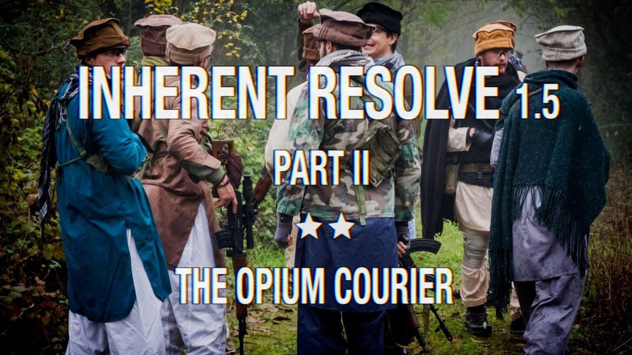 INHERENT RESOLVE 1.5 Part II: Le Courrier de l'opium (Reconstitution / MilSim / Airsoft Video)