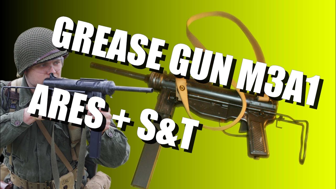 Grease Gun M3A1 ARES + S&T video review