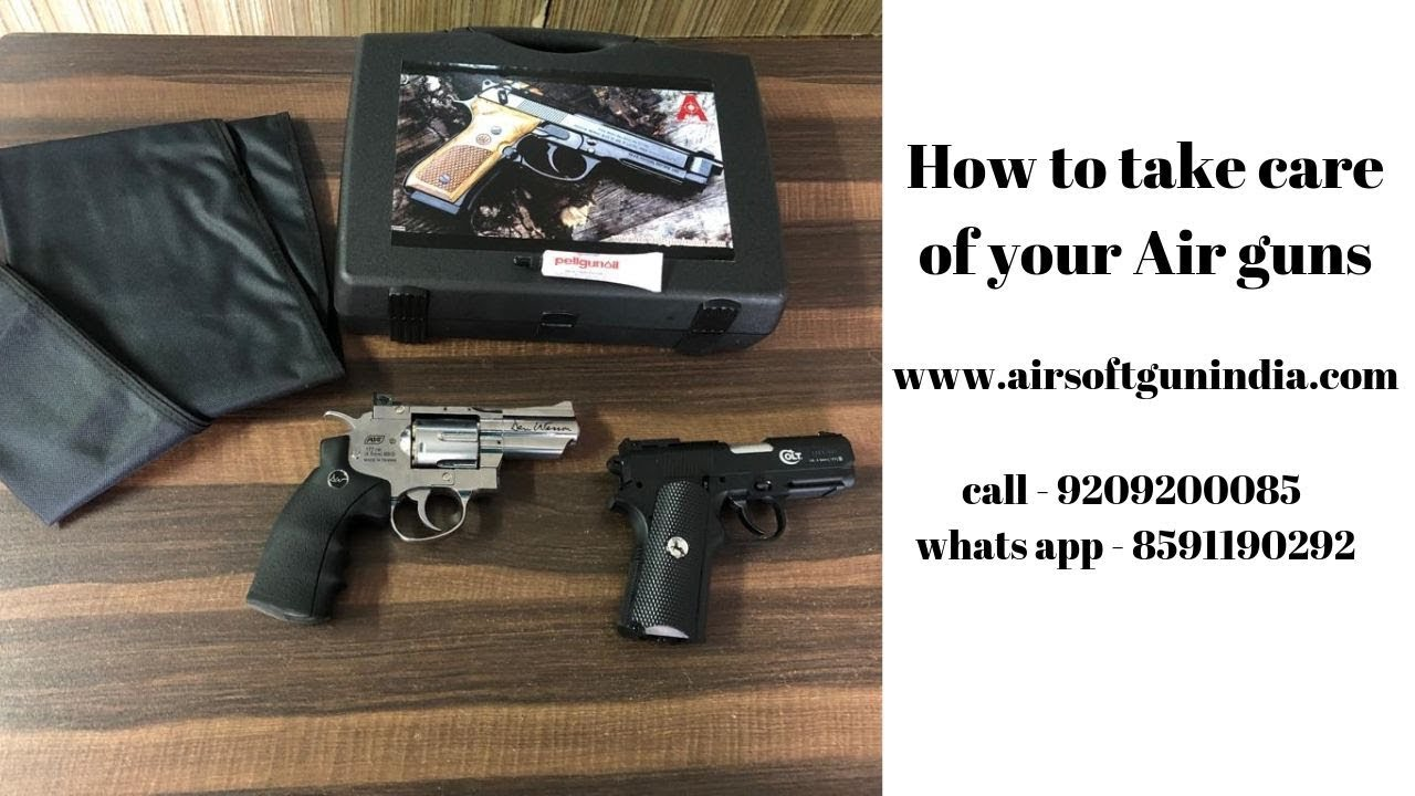 Comment prendre soin de pistolet à air   Airsoft gun Inde