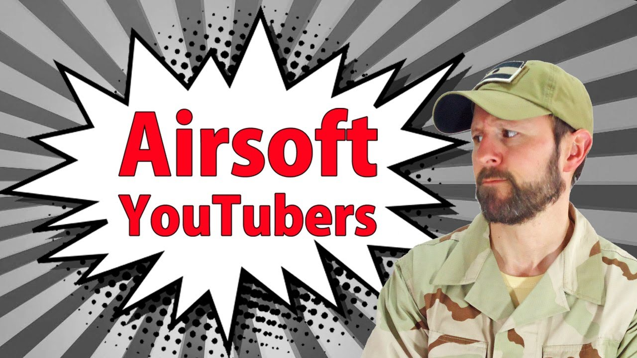 Les Youtubers Airsoft SONT-ILS POSITIFS?