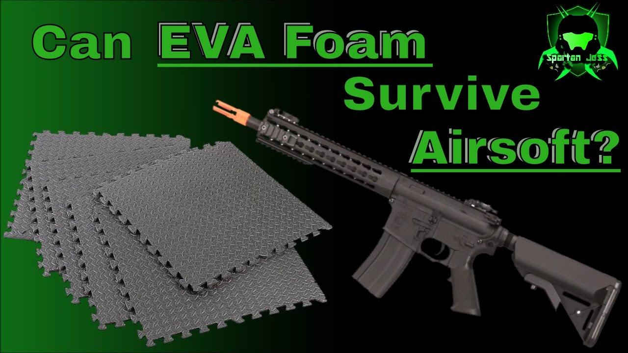 La mousse EVA peut-elle survivre à Airsoft?