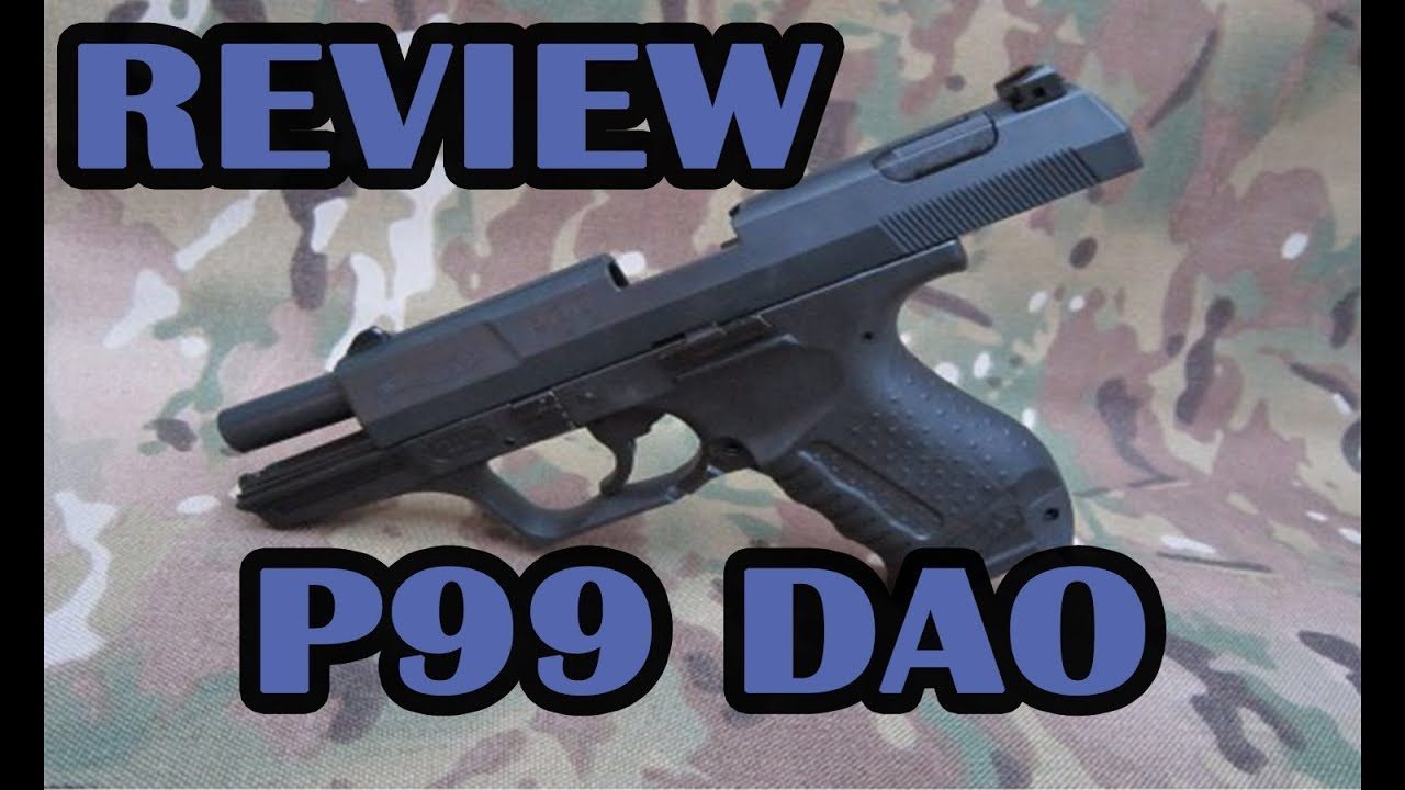 AIRSOFT REVIEW   P99 DAO