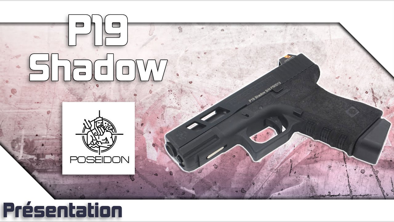 [P19 Shadow – Poseidon] Présentation | Review | Airsoft FR – EN subs