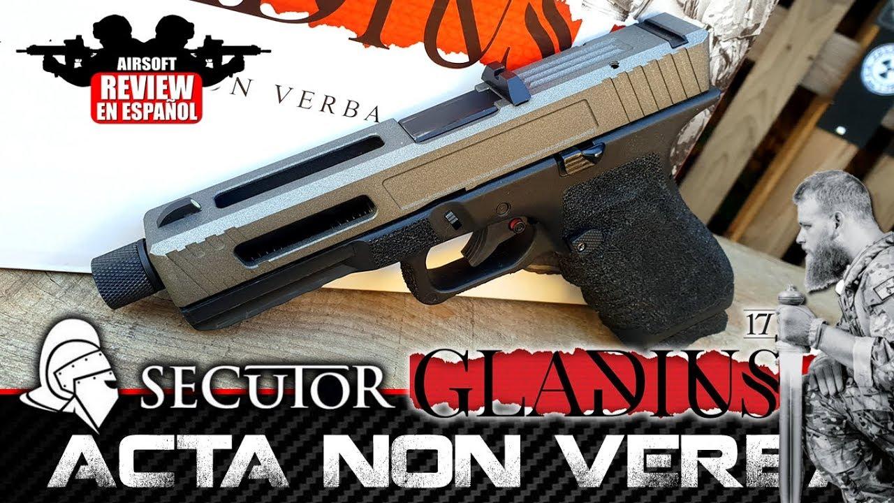 """SECUTOR GLADIUS 17 """"Acta Non Verba""""   Revue Airsoft en espagnol (Mini GamePlay)"""