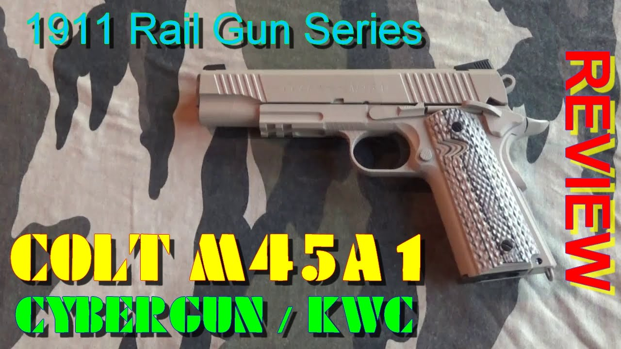 [AIRSOFT] Review N°77 – COLT M45A1 – 1911 Rail Gun Series (Cybergun / KWC)