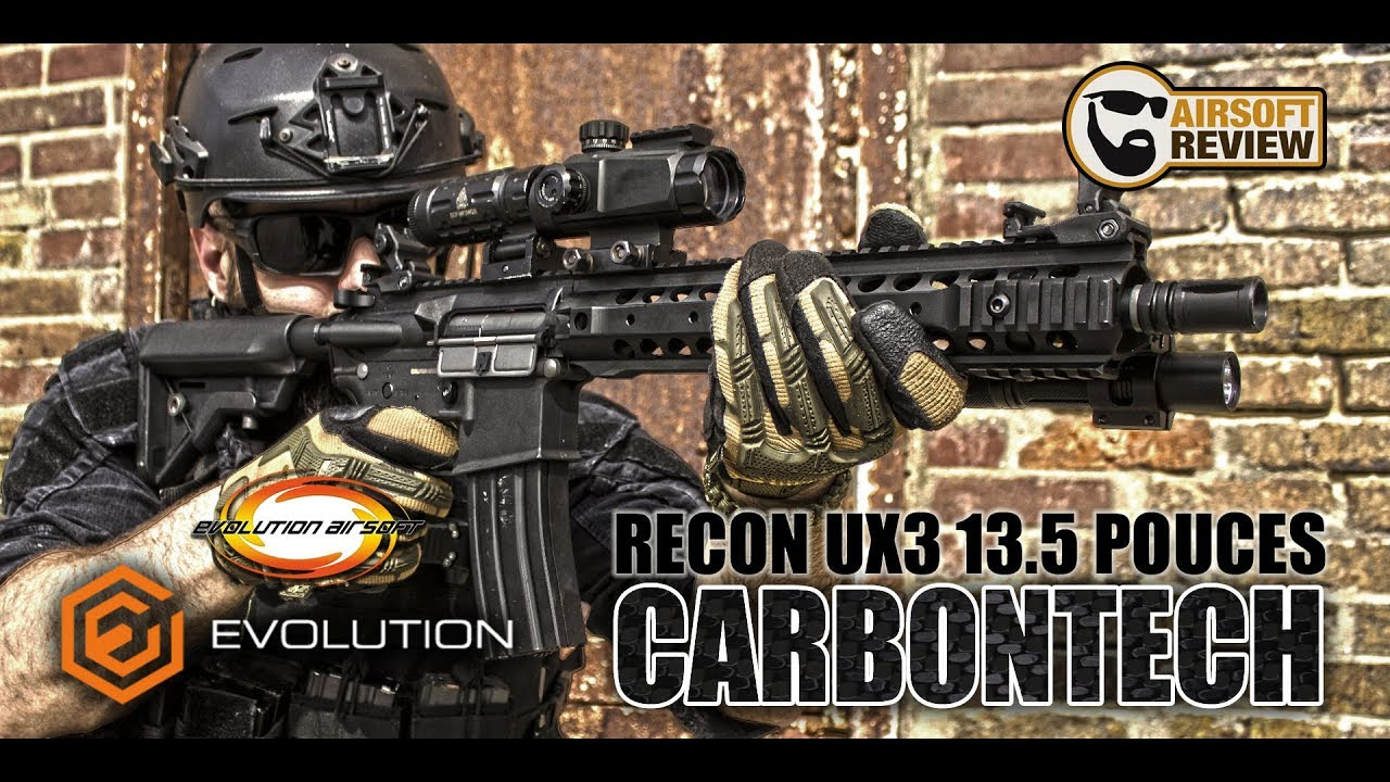 [FR /ENG] RECON UX3 13.5″ CARBONTECH / EVOLUTION AIRSOFT # AIRSOFT REVIEW