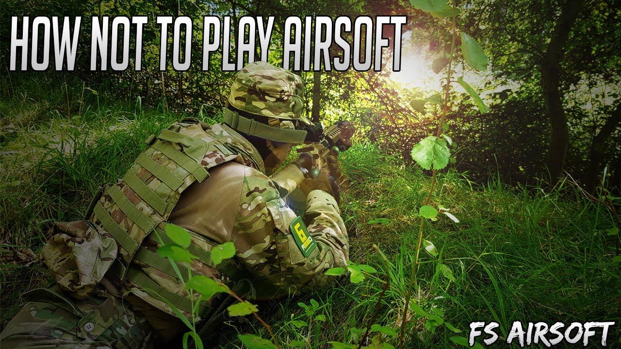 Comment ne pas jouer à l'airsoft   FS Airsoft