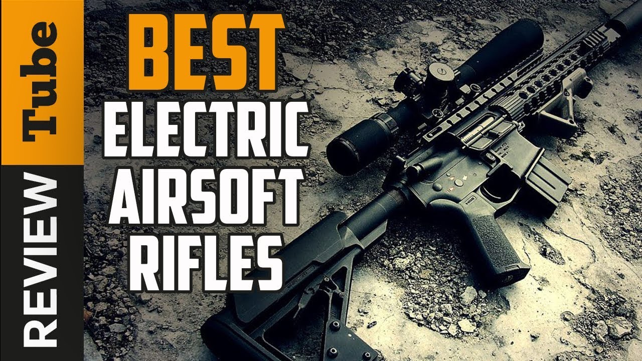 ✅Airsoft Rifle: Best Electric Airsoft Rifles 2019 (Guide d'achat)
