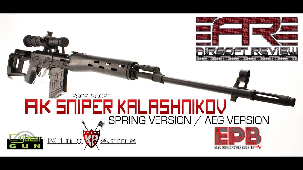 AK SNIPERS KALASHNIKOV SPRING / AEG VERSION KING ARMS / CYBERGUN [ AIRSOFT REVIEW ]