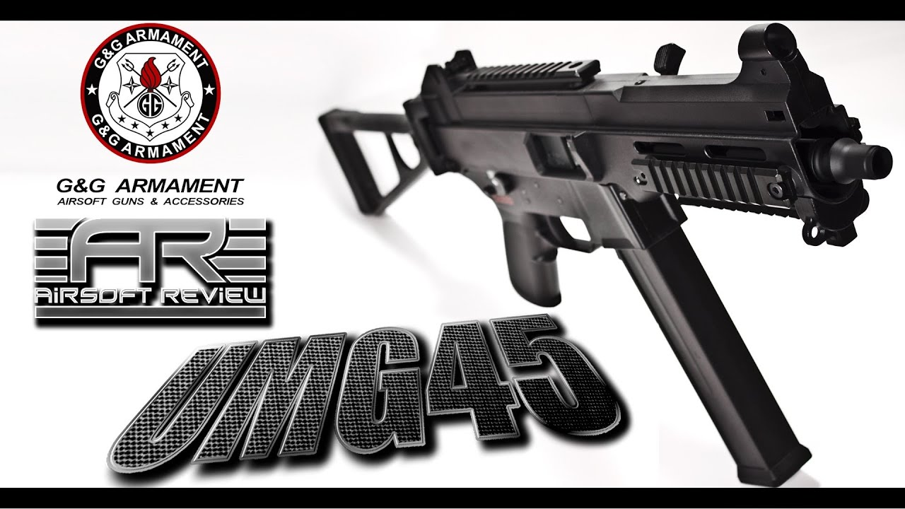 UMG 45 G&G ARMAMENT AEG 350 FPS / AIRSOFT REVIEW