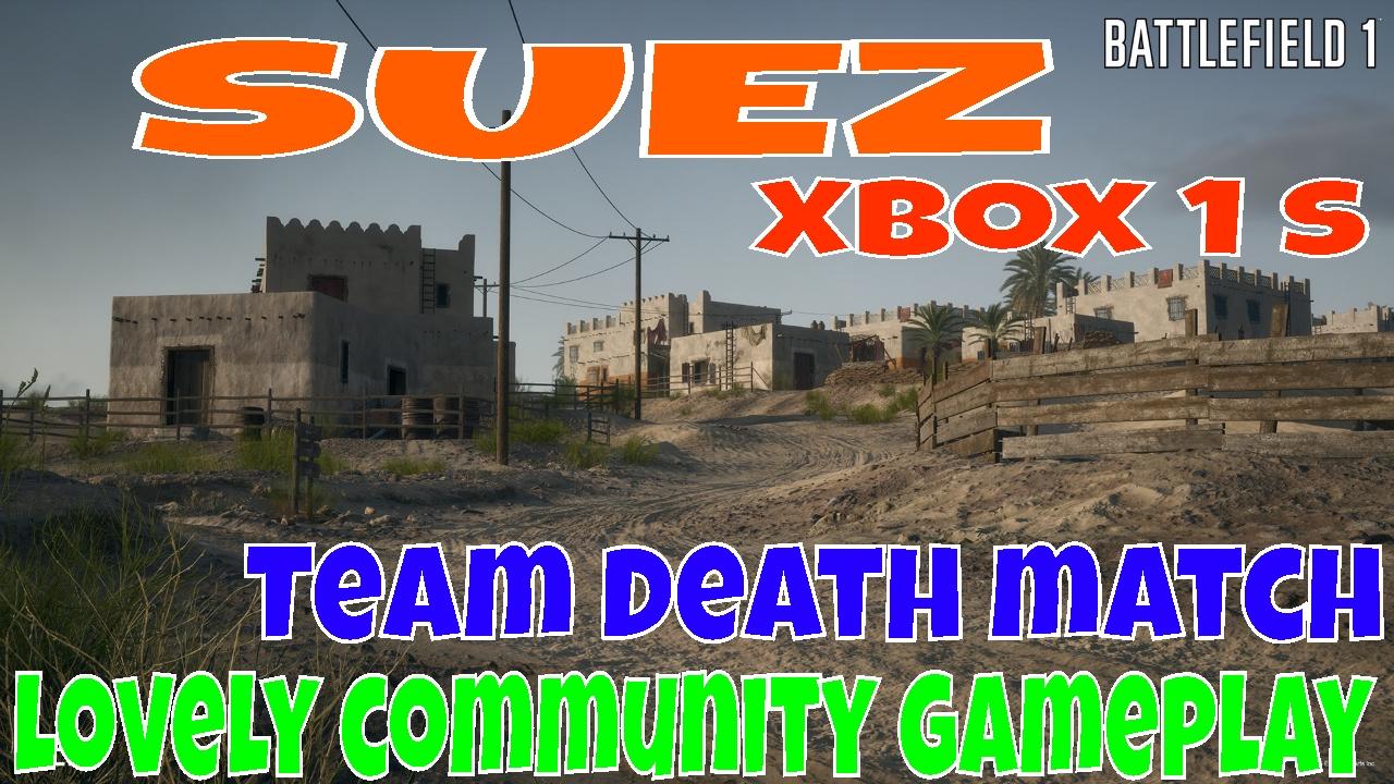 😍 BATTLEFIELD 1: Match de mort de l'équipe Suez sur Xbox 1 – Jeu de coups de pied avec Alansnackbar 🇬🇧