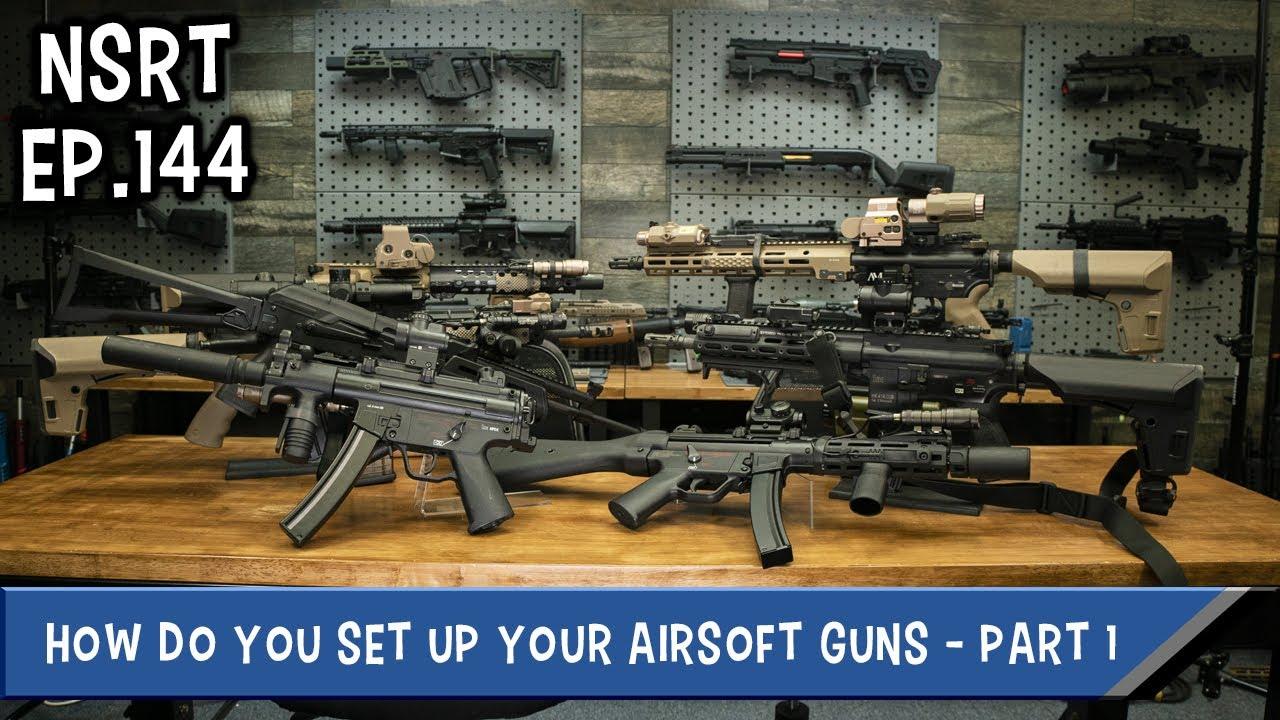 Comment configurez-vous vos pistolets Airsoft? – NSRT Ep.144 Partie 1