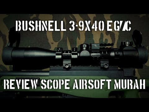 Bushnell 3-9×40 EG / C | unboxing airsoft scope review
