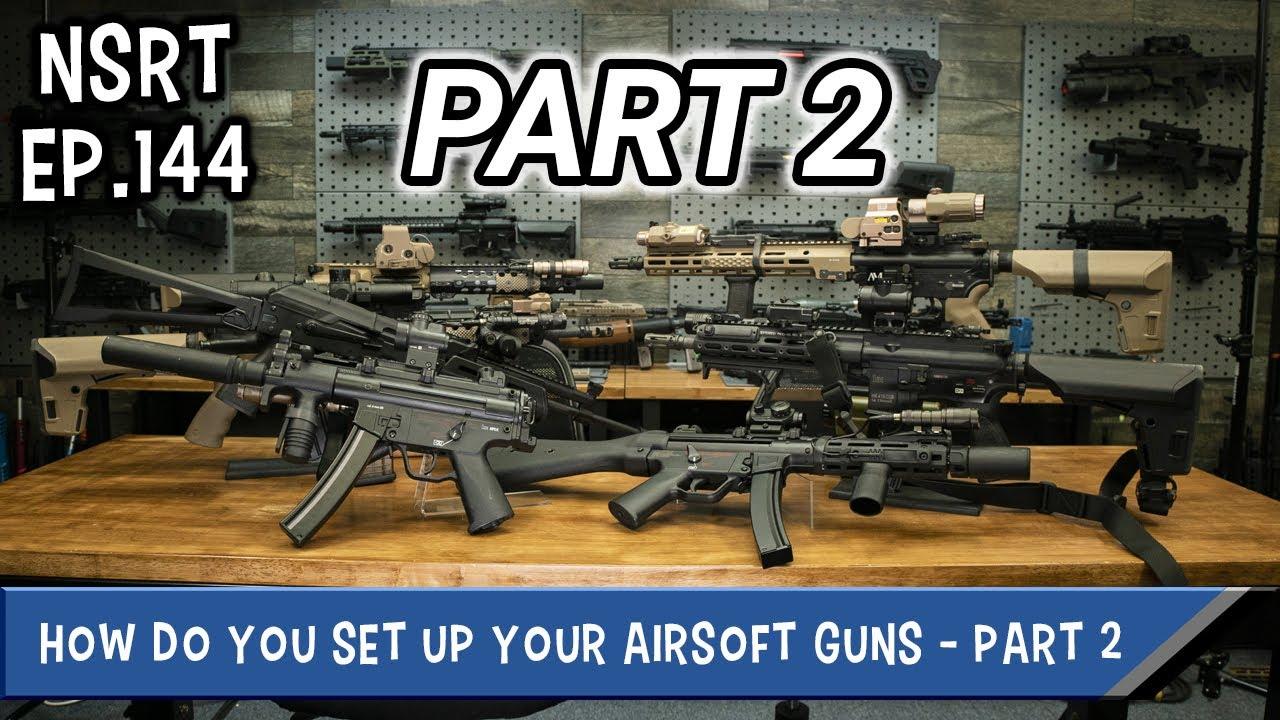 Comment configurez-vous vos pistolets Airsoft? – NSRT Ep.144 Partie 2