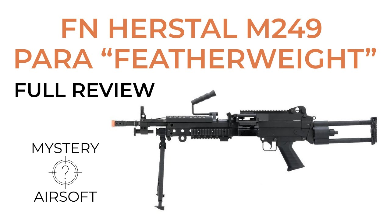 "FN Herstal M249 Para ""Poids plume"" Review – Cybergun – LMG"