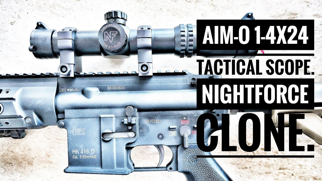 Lunette tactique Aim-O 1-4×24. Airsoft NIGHTFORCE Clone – Quelle est sa qualité?