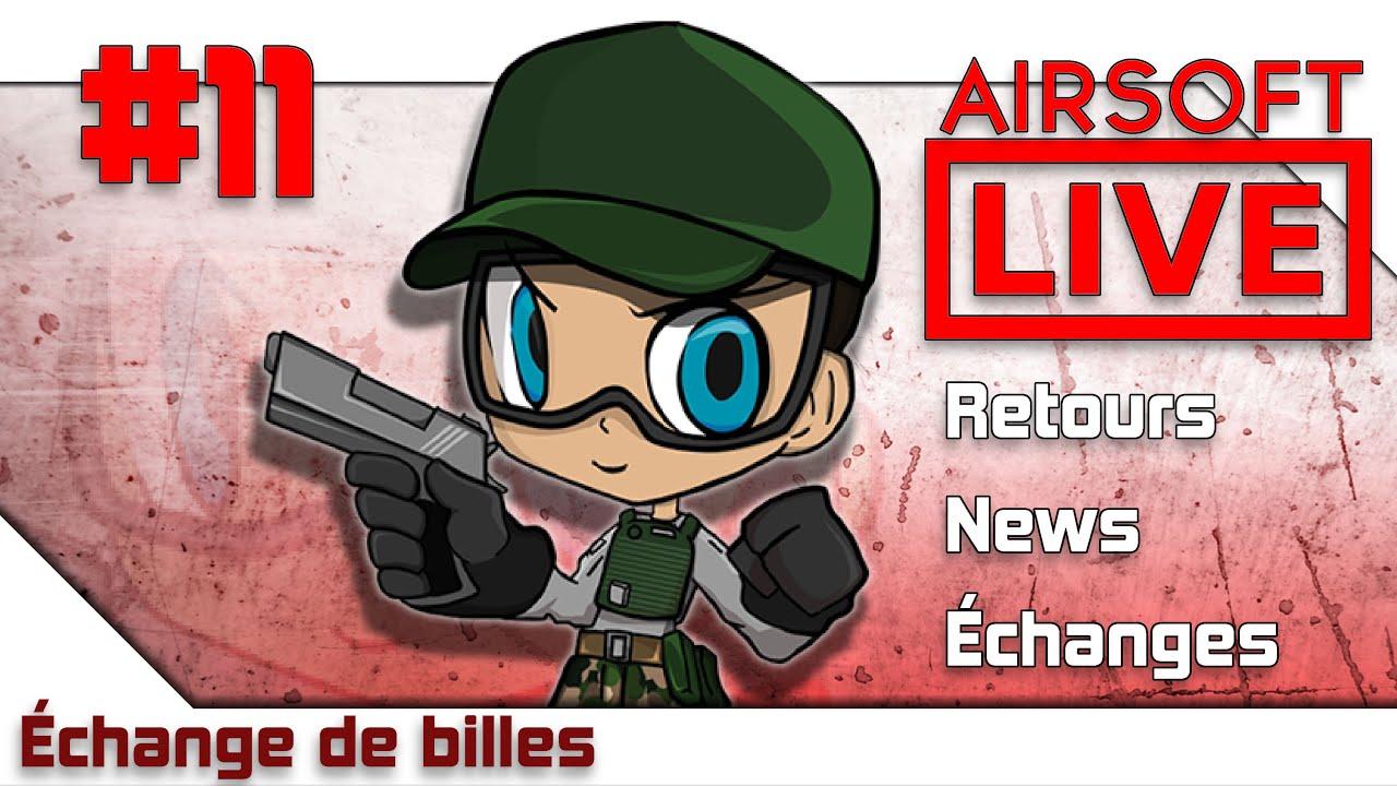 🔴[Échange de billes #11] Live | News, échanges, retours| Airsoft FR