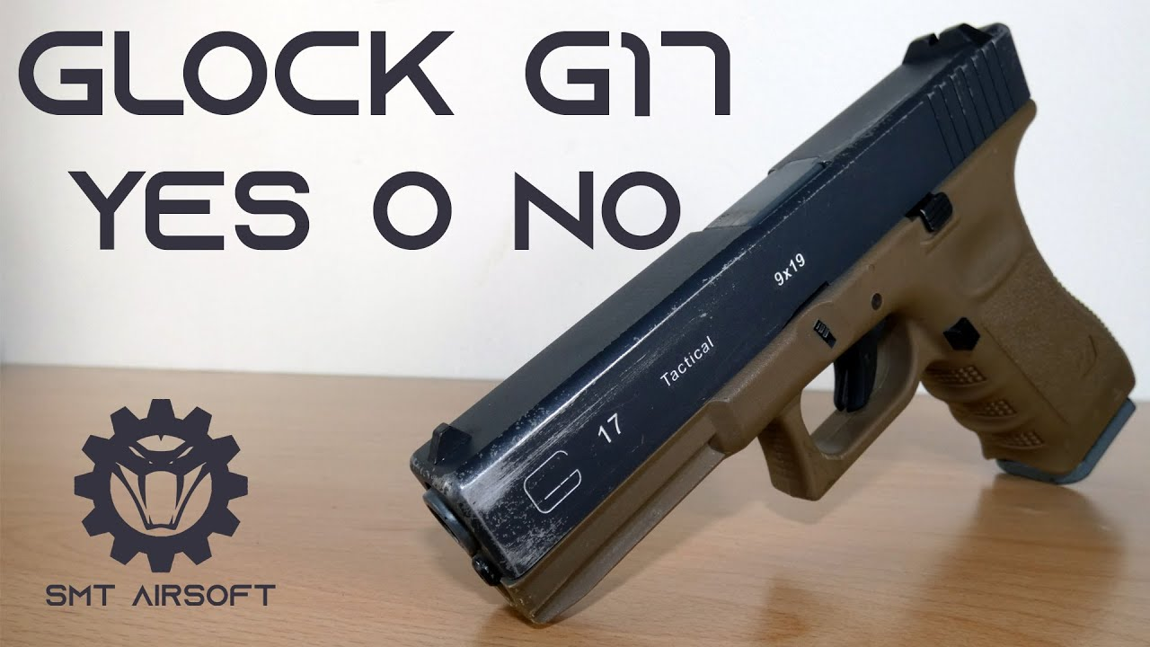 "GLOCK G17 Oui ou NON – Revue G17 WE ""SMT AirSoft"""
