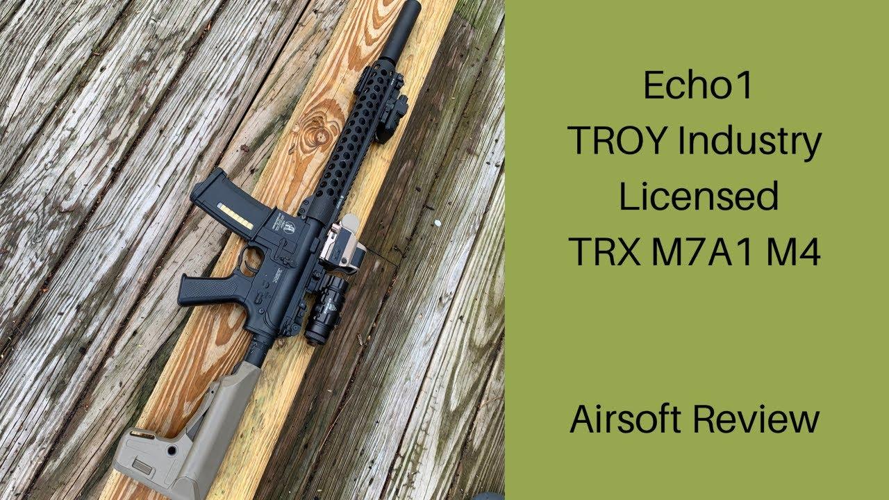 Echo1 Troy Industries TRX M7A1 M4 Airsoft critique