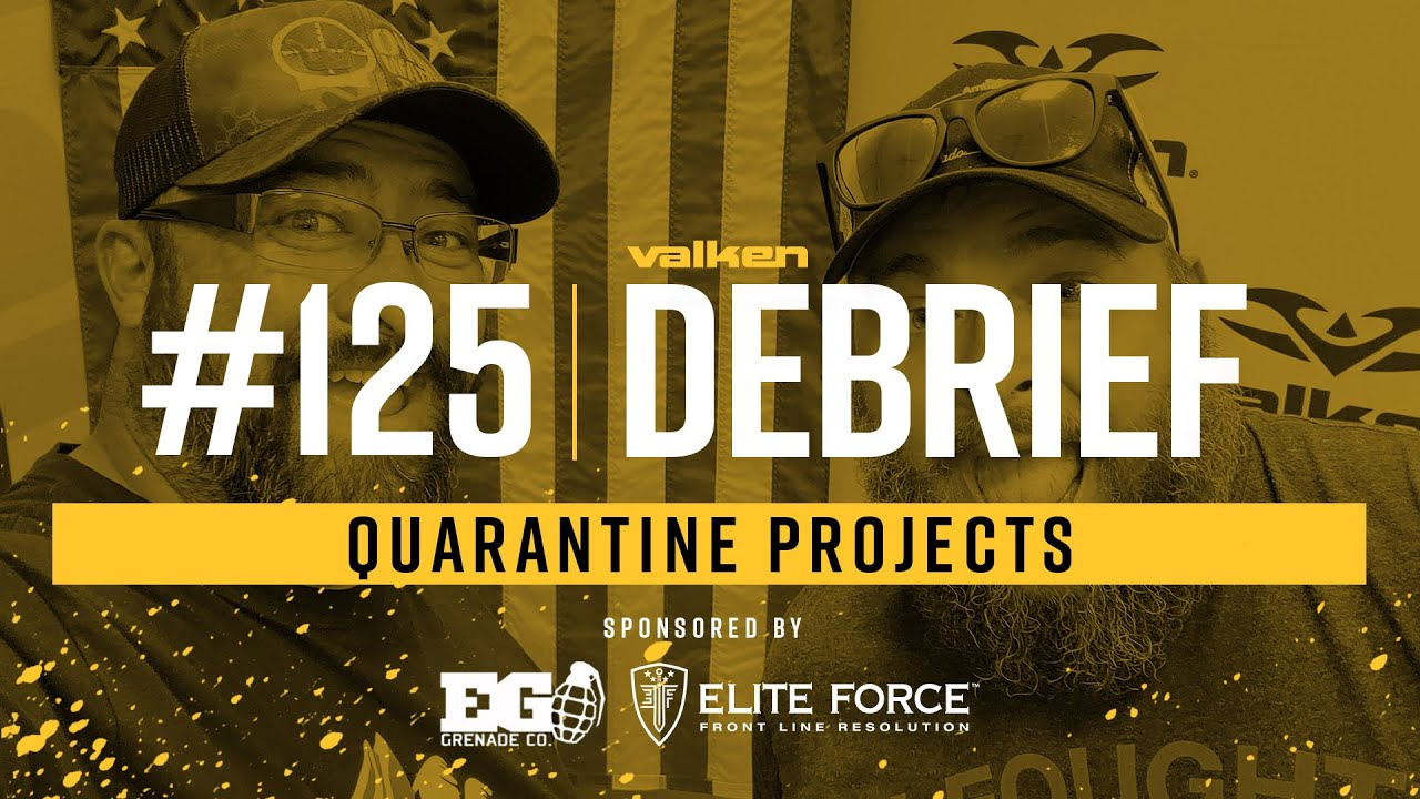 Valken Debrief Airsoft Podcast # 125 – Projets de quarantaine