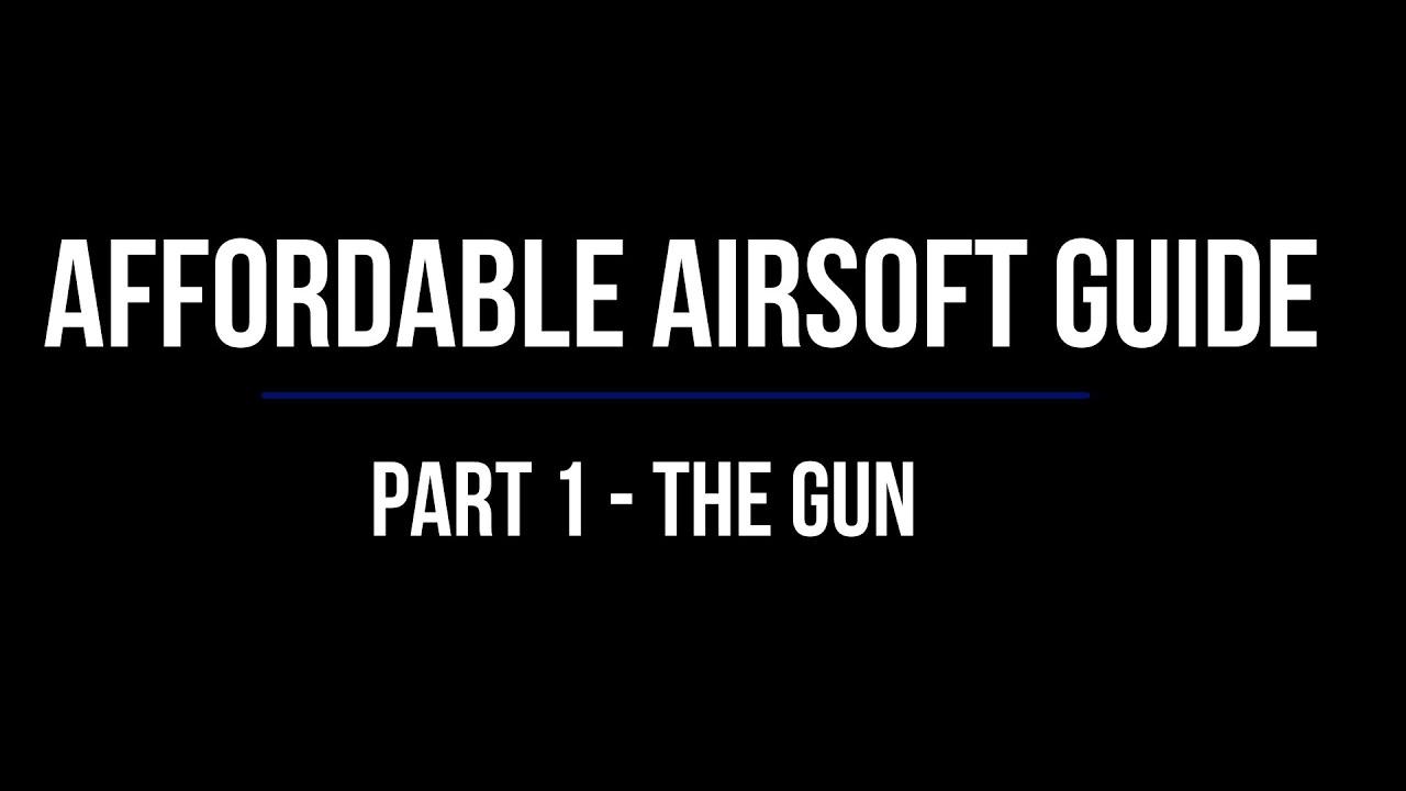 Guide Airsoft abordable – Partie 1 – Acheter un pistolet airsoft