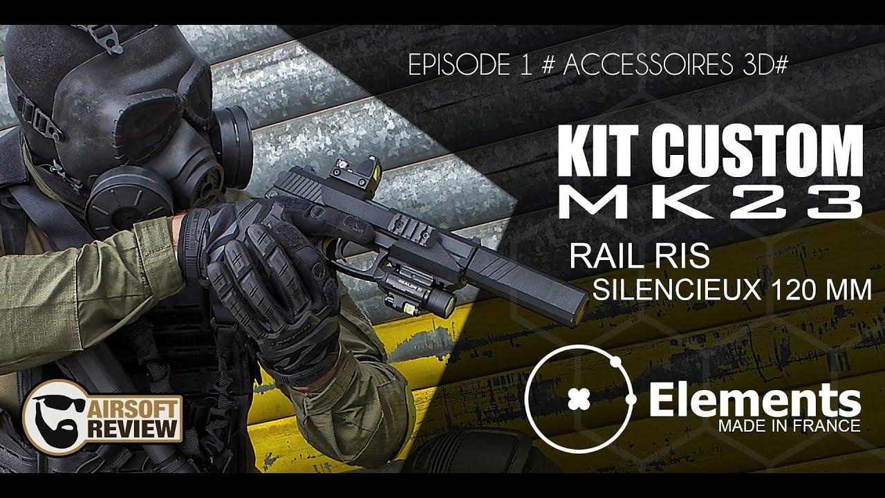 [FR] RAIL RIS + SILENCIEUX ACCESSOIRE CUSTOM MK23 # ELEMENTS # AIRSOFT REVIEW