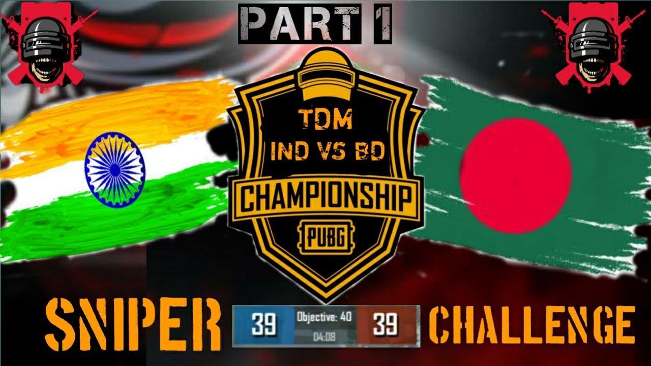 Inde🇮🇳 VS 🇧🇩Bangladesh PUBG MOBILE TDM Championship Partie 1 | Sniper Challenge | Tuer 39 – 40