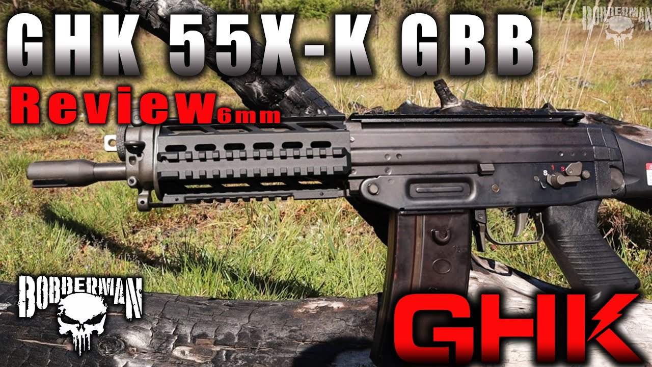 Avis GHK 55X-K GBB Airsoft – 6mm   BOBBERMAN