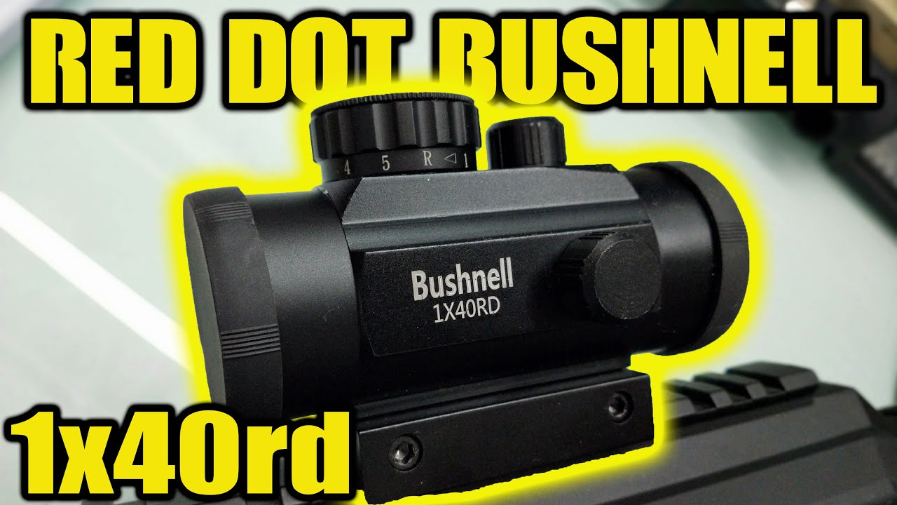 RED DOT Bushnell 1x40rd | Déballage | La revue