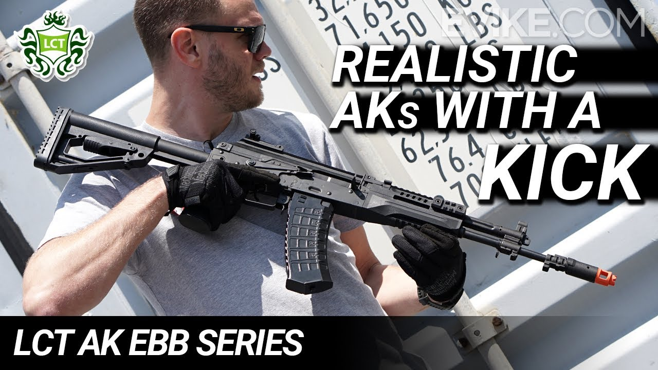 AKs réalistes avec un KICK – Série LCT AK EBB – Airsoft Review