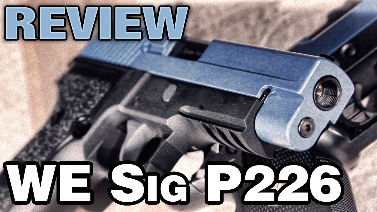 Test de WE Sig P226 2Tone Airsoft – EpicAirsoftHD
