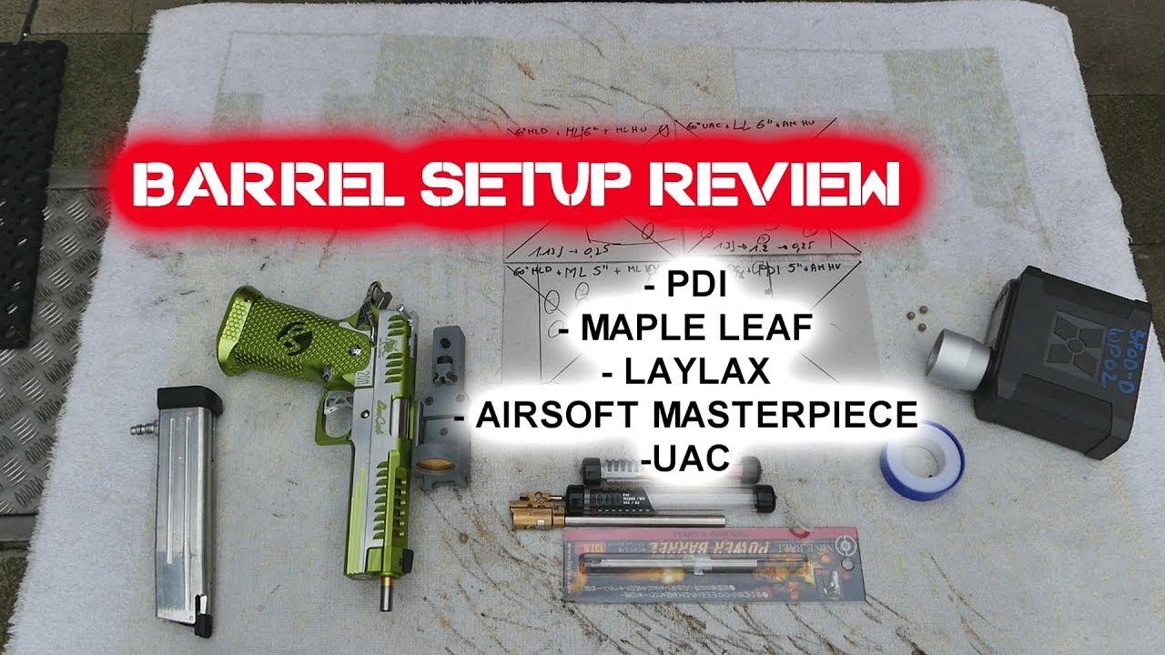 Examen de la configuration du canon: PDI, feuille d'érable, laylax, chef-d'œuvre d'airsoft, uac.
