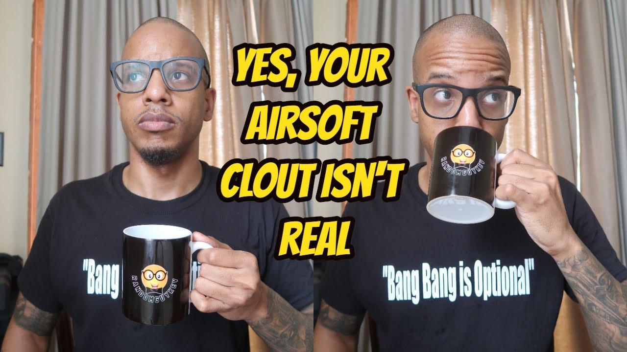 Oui, votre Airsoft Clout n'est pas réel