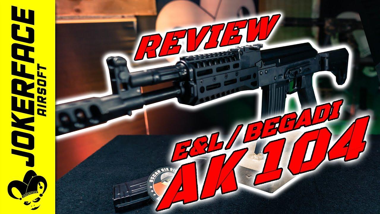 E&L AK104 PMC / BEGADI CORE REVIEW (ANGLAIS)