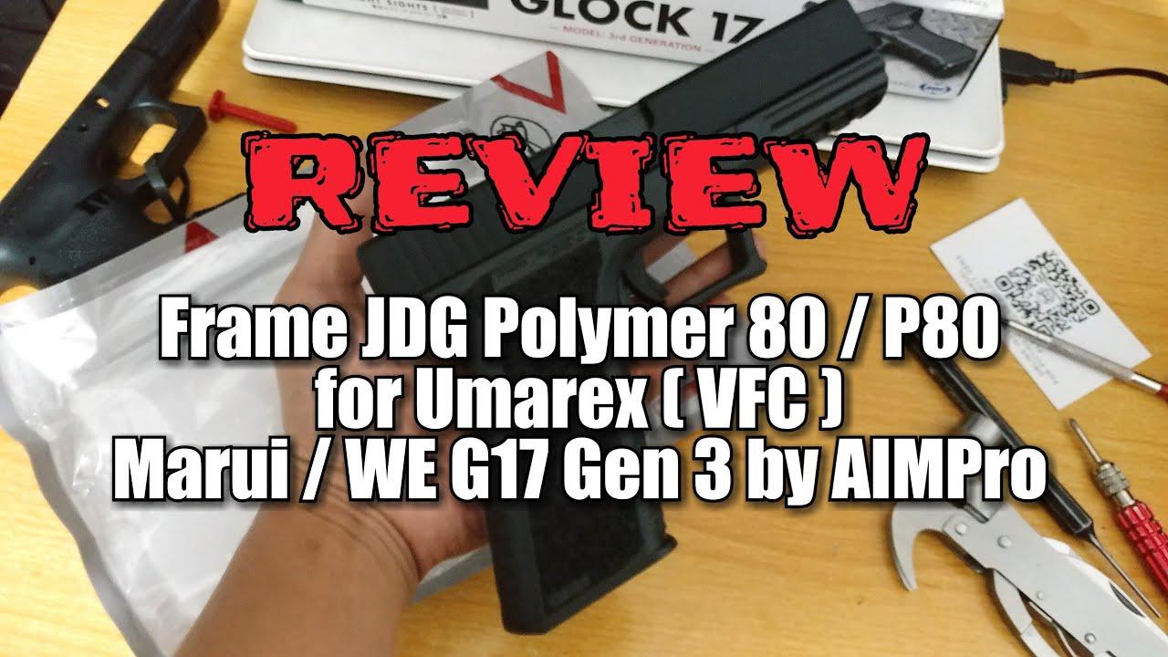 Évaluer Cadre Polymère JDG P80 pour Airsoft Marui / VFC / WE G17 Gen 3 par AIMPro Indonesia
