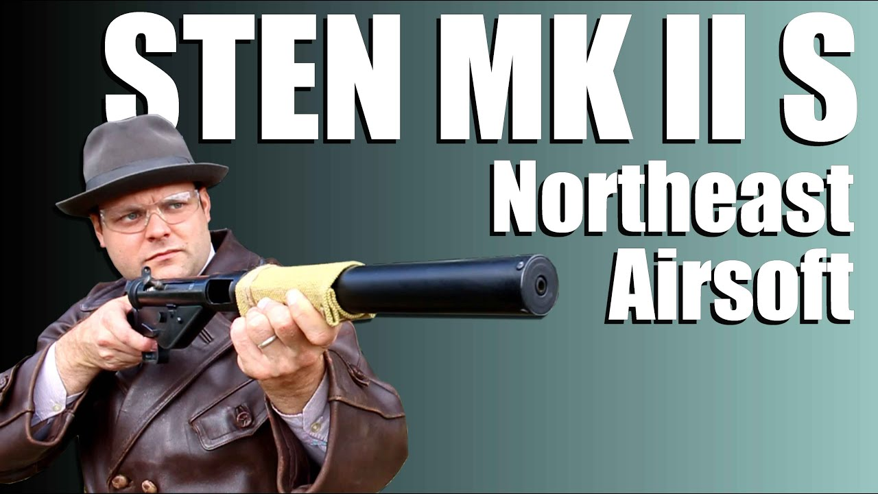 Sten MKII S GBBR – Northeast Airsoft – REVIEW AIRSOFT