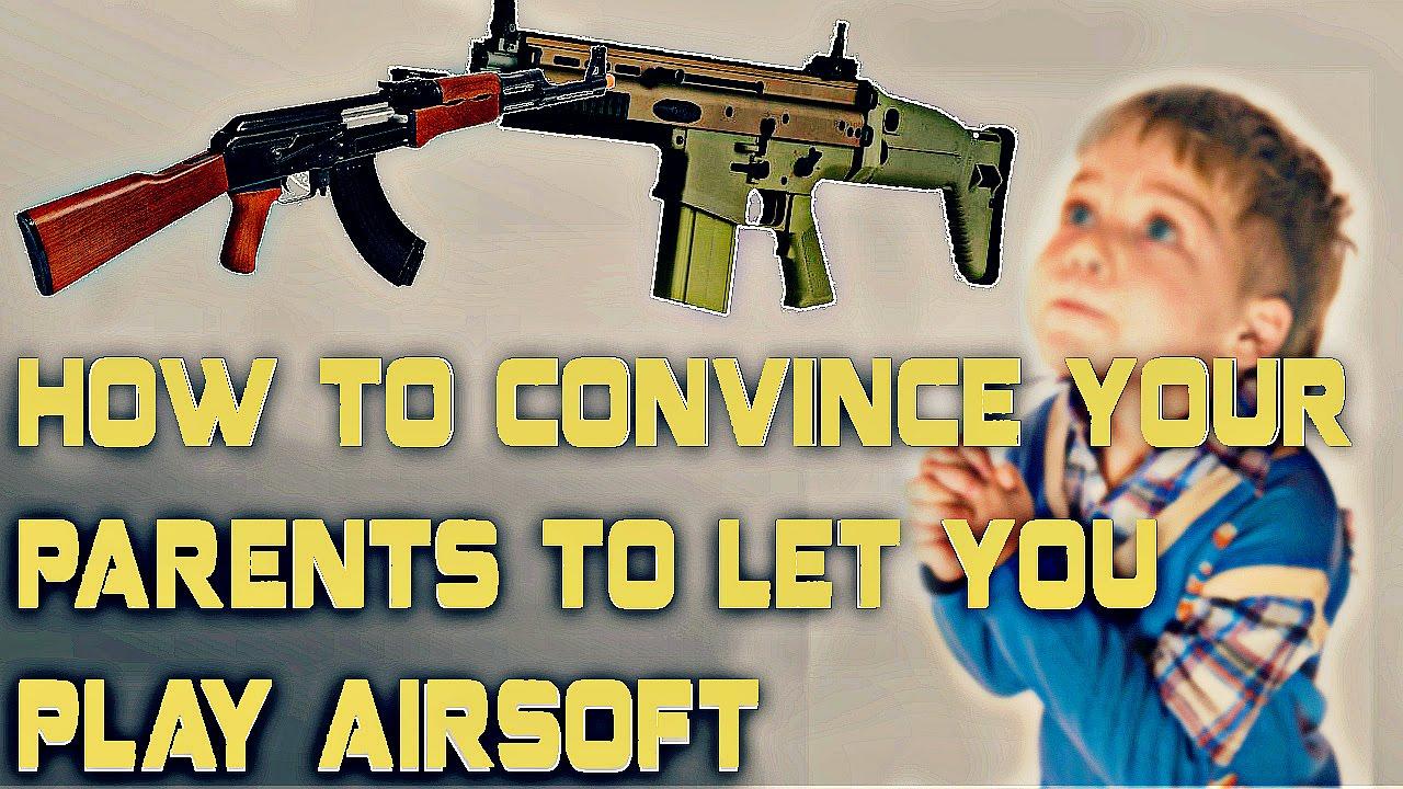 Comment convaincre vos parents de vous laisser jouer à Airsoft |  Airsoft pour les débutants |  Les bases de l'Airsoft
