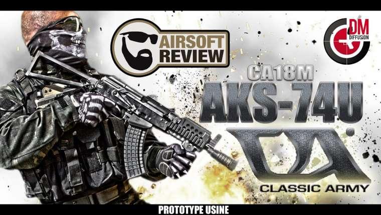 CA18M AKS – ARMÉE CLASSIQUE 74U [ PROTO USINE ] / DM DIFFUSION # REVUE AIRSOFT