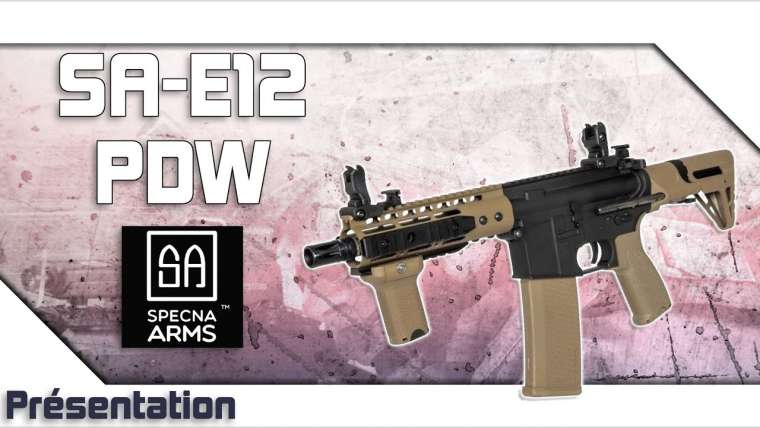 [SA E12 PDW – Specna Arms] Présentation | Review | Airsoft FR – EN subs