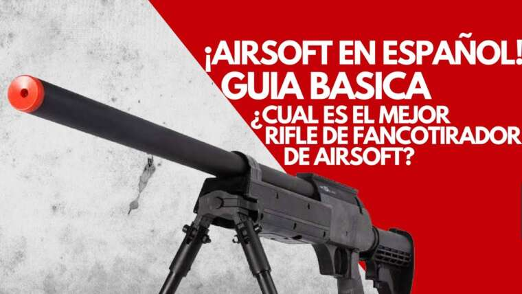 Quel est le meilleur fusil Airsoft Sniper?  Ressort, gaz ou électrique?  – Vlog en espagnol