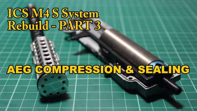Airsoft Diaries 8: ICS M4 Rebuild Partie 3 – Compression