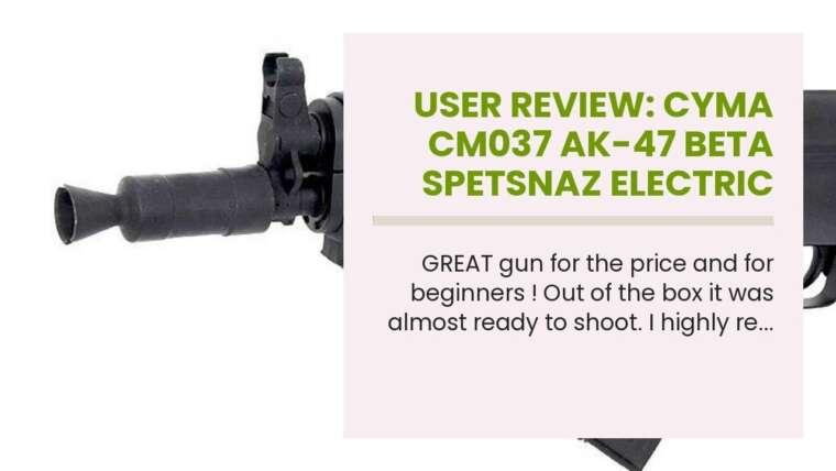 Avis d'utilisateur: Cyma CM037 AK-47 Beta Spetsnaz pistolet électrique airsoft full metal fps-350 (Airsoft Gun …
