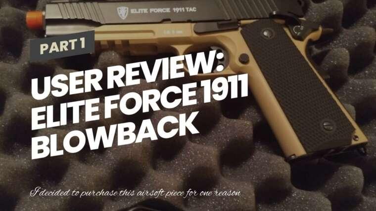 Revue des utilisateurs: Elite Force 1911 Blowback 6mm BB Pistol Airsoft Gun, 1911 TAC, FDE / Black