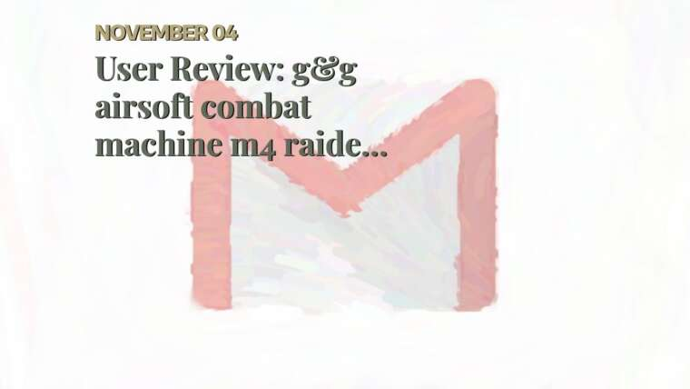 Avis d'utilisateurs: G&G Airsoft Combat Machine M4 Raider Haute Performance Full Metal Gear Box Fusil AEG …
