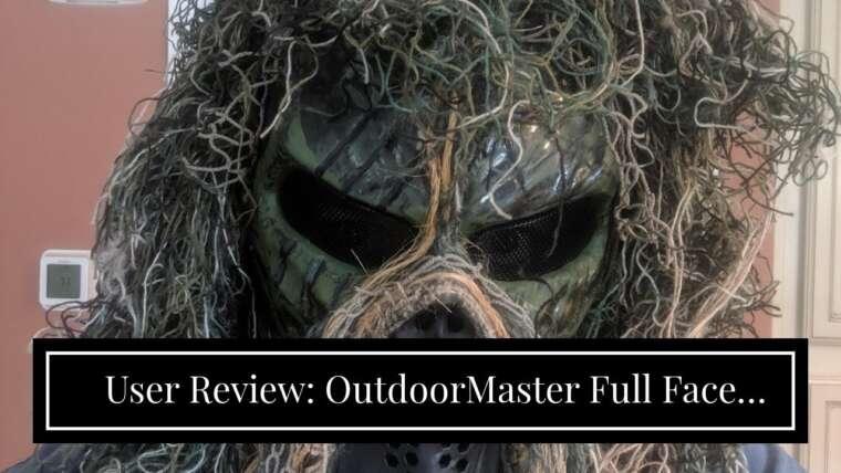 Avis d'utilisateur: Masque Airsoft Full Face OutdoorMaster avec protection oculaire en maille métallique