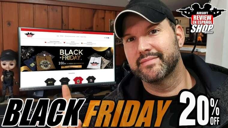 Nouvelles et BLACK FRIDAY 20% sur www.airsoftreviewshop.com    Revue Airsoft en espagnol