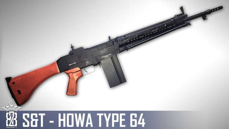 * Revue Airsoft * S&T Howa Type 64