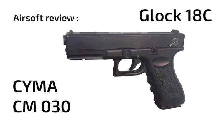 CYMA CM030 Airsoft Glock 18 Review – Le légendaire AEP