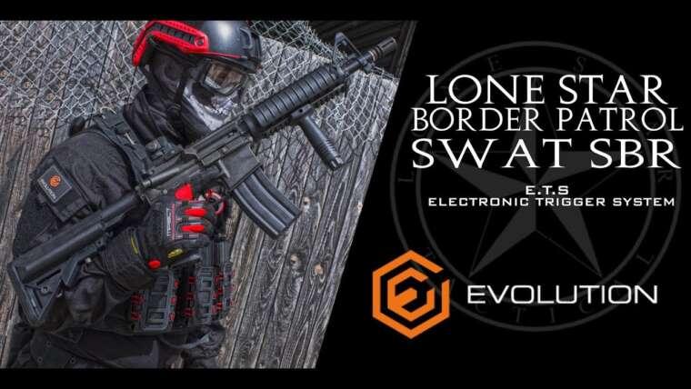 LONE STAR BORDER PATROL SWAT SBR / ETS # EVOLUTION AIRSOFT # REVUE AIRSOFT