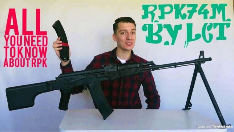 (ENG) Kalashnikov RPK, tous les modèles et générations: RPK, RPK74, RPK74M.  Avis LCT RPK74m